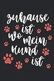 Zuhause ist wo mein Hund ist: Notizbuch I Hund I Hunde I Hundetrainer I Hundezubehör I Hundespruch I Hundeschule I Geschenk I Geschenkidee I Notizheft I Schreibblock I Tagebuch